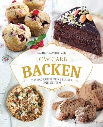 Low Carb Backen – Das Backbuch ohne Zucker ...