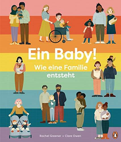 Ein Baby! Wie eine Familie entsteht: Sachbild...