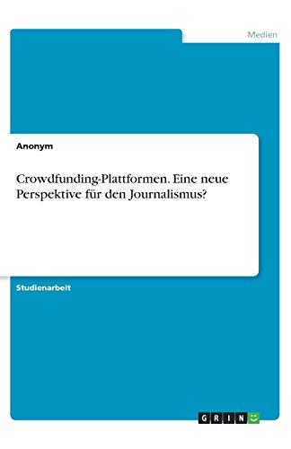 Crowdfunding-Plattformen. Eine neue Perspekti...