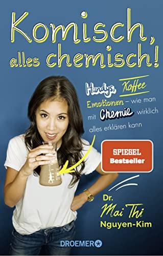 Komisch, alles chemisch!: Handys, Kaffee, Emo...