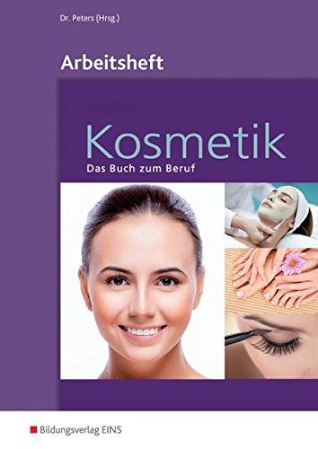 Kosmetik - Das Buch zum Beruf: Arbeitsheft: A...