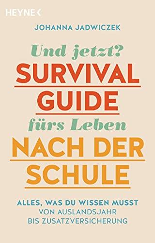 Und jetzt? Der Survival-Guide fürs Leben nac...