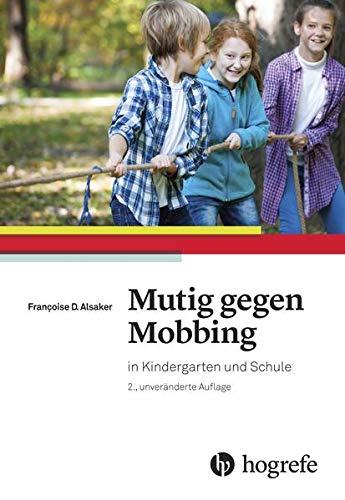 Mutig gegen Mobbing: in Kindergarten und Schu...