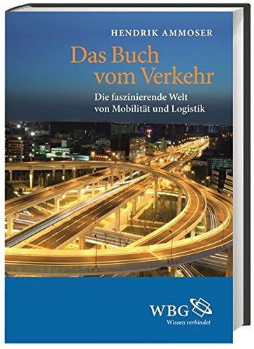 Das Buch vom Verkehr: Die faszinierende Welt ...