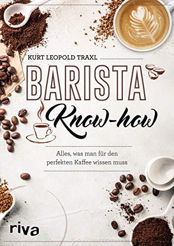 Barista-Know-how: Alles, was man für den per...