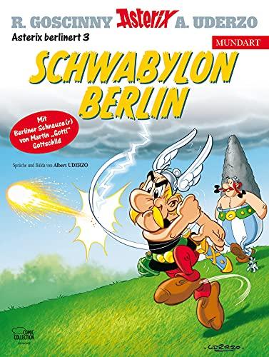 Asterix Mundart Berlinerisch III: Schwabylon ...