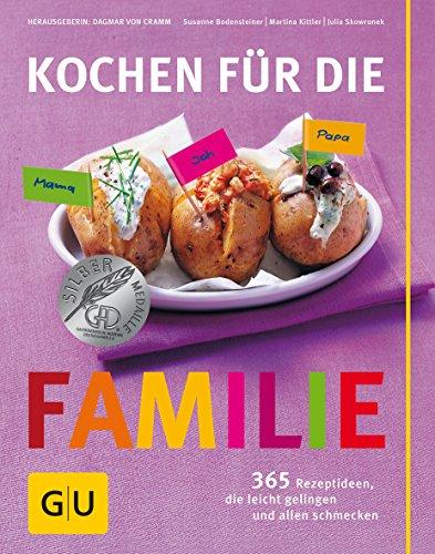 Kochen für die Familie: 365 Rezeptideen, die...