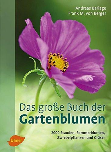 Das große Buch der Gartenblumen: 2000 Staude...