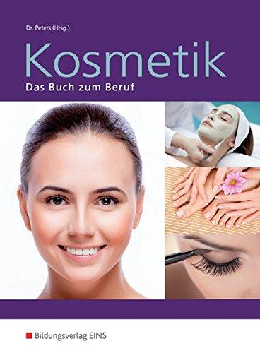 Kosmetik. Das Buch zum Beruf. (Lehr-/Fachbuch...