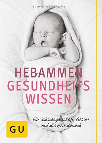 Hebammen-Gesundheitswissen: Für Schwangersch...