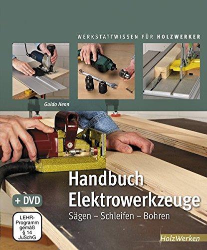 Handbuch Elektrowerkzeuge: Sägen – Schleif...
