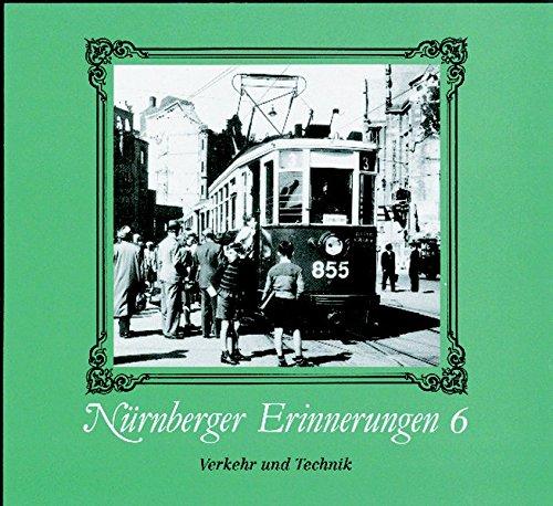 Nürnberger Erinnerungen, Bd.6, Verkehr und T...