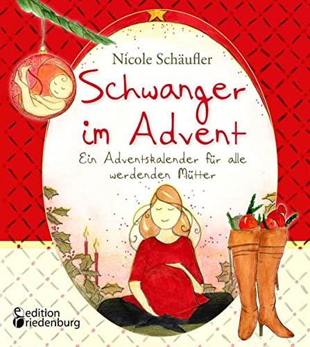 Schwanger im Advent - Ein Adventskalender fü...