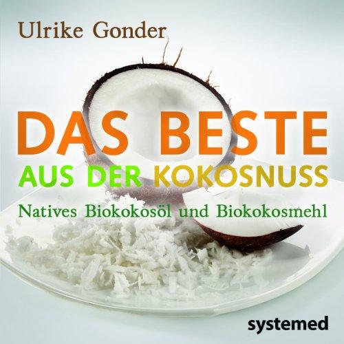 Das Beste aus der Kokosnuss: Natives Bio-Koko...