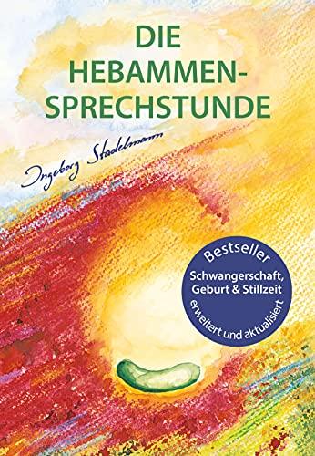Die Hebammen-Sprechstunde: Schwangerschaft, G...
