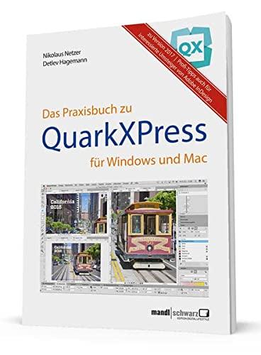 Praxisbuch zu QuarkXPress 2017 : für Windows...
