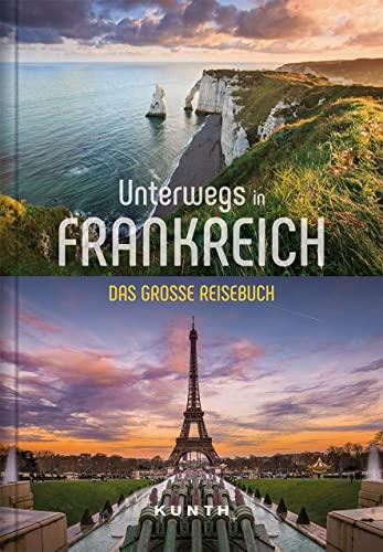 Unterwegs in Frankreich: Das große Reisebuch...