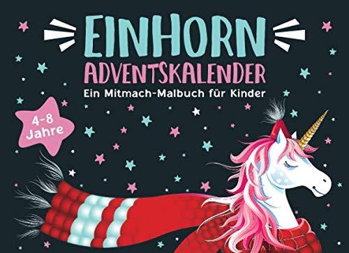 Einhorn Adventskalender: Ein Mitmach-Malbuch ...