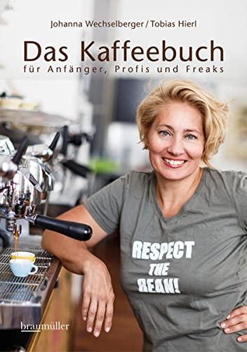 Das Kaffeebuch: für Anfänger, Profis und Fr...