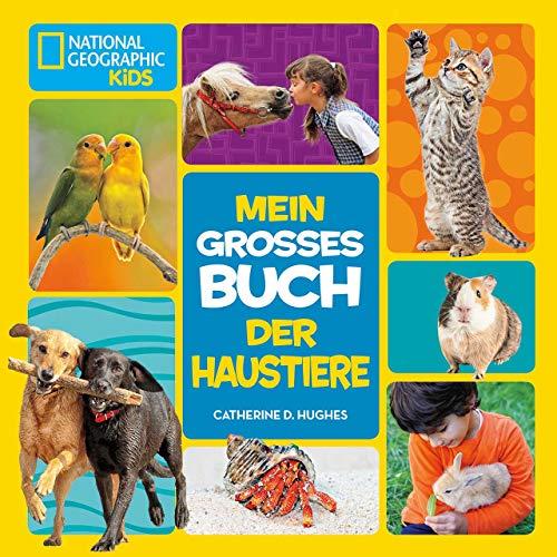 Mein großes Buch der Haustiere: National Geo...
