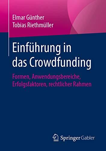 Einführung in das Crowdfunding: Formen, Anwe...