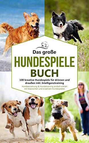 Das große Hundespiele Buch - 100 kreative Hu...