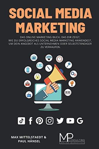 Social Media Marketing: Das Online Marketing ...