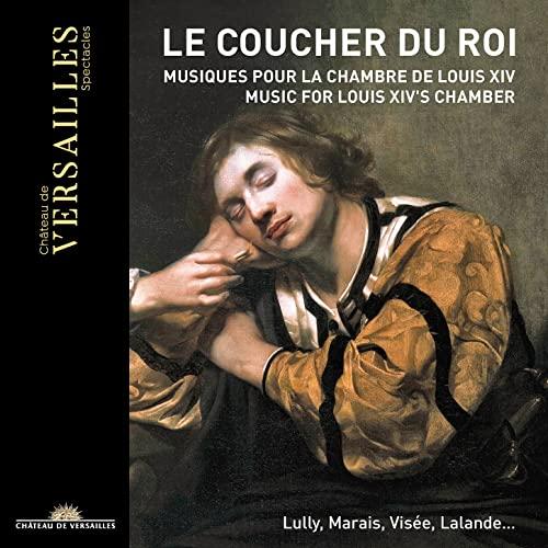 Le Coucher du Roi - Musik für Ludwig XIV Kam...