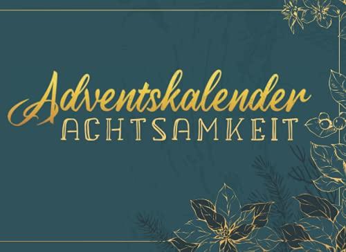Adventskalender Achtsamkeit: Der Weihnachtska...